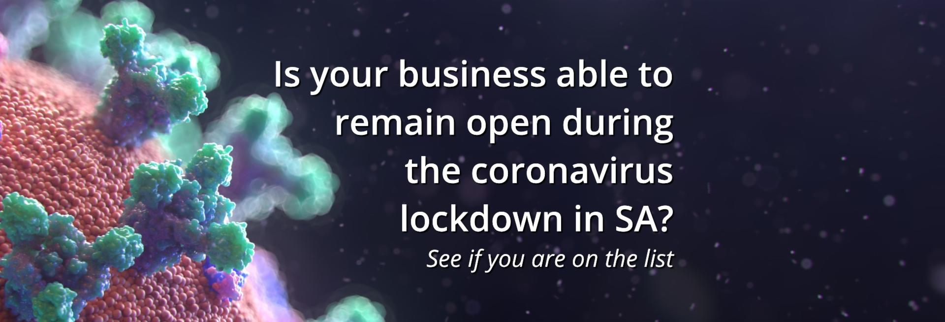 Is your business able to remain open during the Coronavirus lockdown in SA? See if you are on the list.